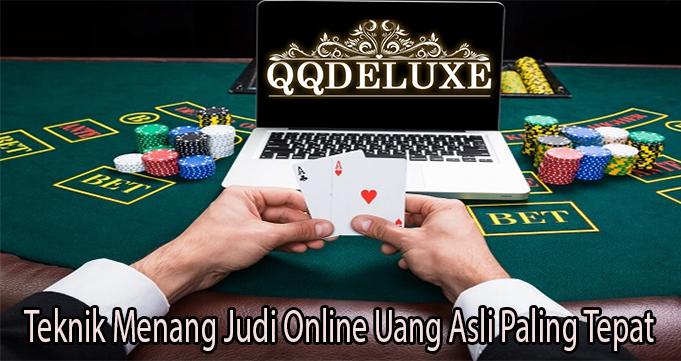 Teknik Menang Judi Online Uang Asli Paling Tepat